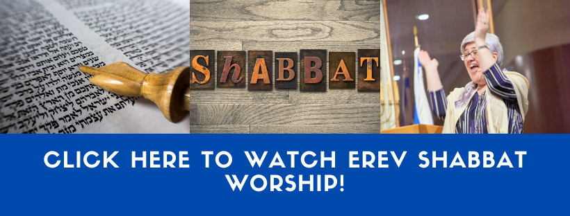 Click Here to Watch Erev Shabbat Worship!